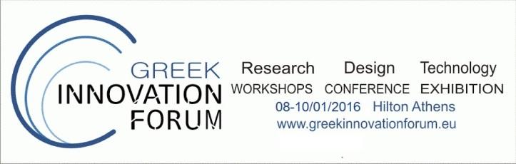 """ΣΥΝΕΔΡΙΟ ΚΑΙΝΟΤΟΜΙΑΣ : """"ΚΑΙΝΟΤΟΜΙΑ ΚΑΙ ΕΛΛΗΝΙΚΗ ΚΡΙΣΗ"""" - 3rd GREEK INNOVATION FORUM - 3rd GIF Research, Design, Technology Workshops, Conference, Exhibition Hilton Athens Athens, 08-10 January 2016"""